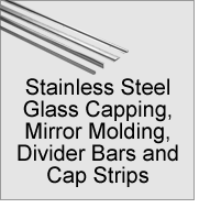 Stainless Steel Glass Capping, Mirror Molding, Divider Bars and Cap Strips