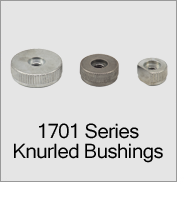1701 Series Knurled Bushings